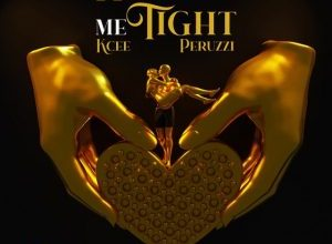 Photo of Kcee Ft Peruzzi – Hold Me Tight