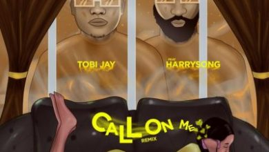 Photo of Tobi Jay Ft Harrysong – Call On Me Remix