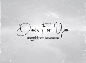 Photo of Aramide Ft Boybreed – Down For You