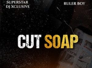 Photo of Dj Exclusive Ft Rulerboy – Cut Soap
