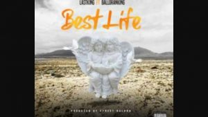 Photo of DOWNLOAD MP3: Last King Ft Balloranking – Best Life